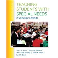 Teaching Students with Special Needs in Inclusive Settings, Enhanced Pearson eText with Loose-Leaf Version -- Access Card Package by Smith, Tom E.; Polloway, Edward A.; Patton, James R.; Dowdy, Carol A.; Doughty, Teresa Taber, 9780133773378