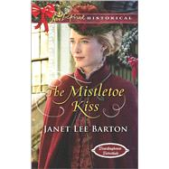 The Mistletoe Kiss by Barton, Janet Lee, 9780373283378