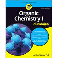Organic Chemistry I for Dummies by Winter, Arthur, Ph.d., 9781119293378
