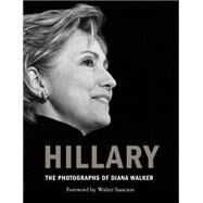 Hillary by Walker, Diana; Isaacson, Walter, 9781476763378