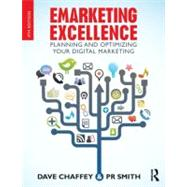 Emarketing Excellence: Planning and Optimizing your Digital Marketing by Chaffey; Dave, 9780415533379