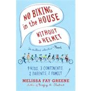No Biking in the House Without a Helmet by Greene, Melissa Fay, 9780374533380