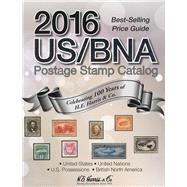 US/BNA Postage Stamp Catalog 2016: United States, United Nations, U.s. Possessions, British North America by Whitman Publishing, LLC, 9780794843380