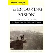 Advantage Books: The Enduring Vision A History of the American People by Boyer, Paul S.; Clark, Clifford E.; Halttunen, Karen; Kett, Joseph F.; Salisbury, Neal, 9781285193380