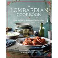 A Lombardian Cookbook by Pavoni, Alessandro; Muir, Roberta, 9781921383380