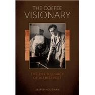 The Coffee Visionary by Houtman, Jasper, 9781944903381