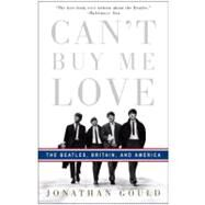 Can't Buy Me Love by GOULD, JONATHAN, 9780307353382