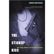 The Stickup Kids by Contreras, Randol, 9780520273382