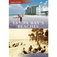 Tampa Bay's Beaches by Ayers, R. Wayne, 9780738553382