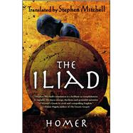 The Iliad (The Stephen Mitchell Translation) by Homer; Mitchell, Stephen, 9781439163382