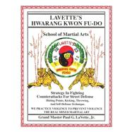 Lavette's Hwarang Kwon Fu-do by Lavette, Paul G., Jr., 9781480963382