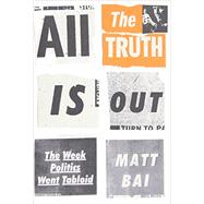 All the Truth Is Out by Bai, Matt, 9780307273383