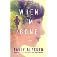 When I'm Gone by Bleeker, Emily, 9781503953383