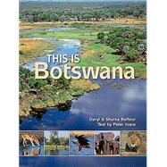 This Is Botswana by Balfour, Daryl; Joyce, Peter; Balfour, Sharna, 9781928213383