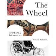 The Wheel by Bulliet, Richard W., 9780231173384