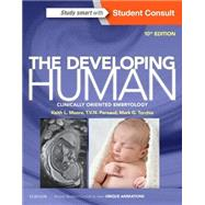 The Developing Human by Moore, Keith L., Ph.D.; Persaud, T. V. N., M.D., Ph.D.; Torchia, Mark G., Ph.D., 9780323313384