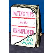 Dating Tips for the Unemployed by Smyles, Iris, 9780544703384