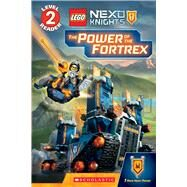The Power of the Fortrex (Scholastic Reader, Level 2: LEGO NEXO KNIGHTS) by Scholastic; Schmidt, Rebecca L., 9780545933384