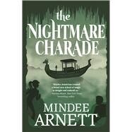 The Nightmare Charade by Arnett, Mindee, 9780765333384