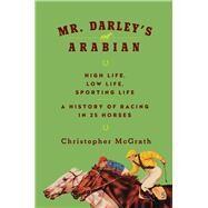 Mr. Darley's Arabian by Mcgrath, Christopher, 9781681773384