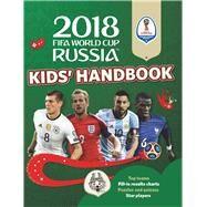 2018 FIFA World Cup Russia™ Kids' Handbook by Pettman, Kevin, 9781783123384