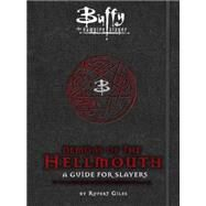 Buffy: Demons of the Hellmouth by HOLDER, NANCY, 9781783293384