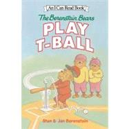 The Berenstain Bears Play T-Ball by Berenstain, Stan, 9780060583385