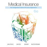 Medical Insurance: An Integrated Claims Process Approach with Connect Access Card by Valerius, 9780073383385