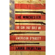 The Winchester by Trevelyan, Laura, 9780300223385