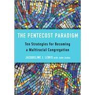 The Pentecost Paradigm by Lewis, Jacqueline J.; Janka, John, 9780664263386