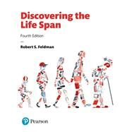 Discovering the Life Span, Plus MyLab Psychology  with Pearson eText -- Access Card Package by Feldman, Robert S., Ph.D., 9780134743387