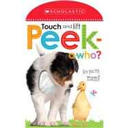 Peek A Who: Who's My Mother? (Scholastic Early Learners: Touch and Lift) by Scholastic, 9780545903387