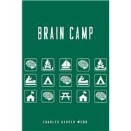 Brain Camp by Webb, Charles Harper, 9780822963387