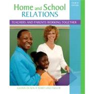 Home and School Relations Teachers and Parents Working Together by Olsen, Glenn W.; Fuller, Mary Lou, 9780132373388