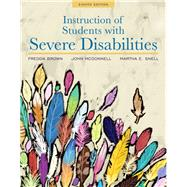 Instruction of Students with Severe Disabilities, Pearson eText with Loose-Leaf Version -- Access Card Package by Brown, Fredda E; McDonnell, John J.; Snell, Martha E., 9780134043388
