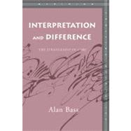 Interpretation And Difference by Bass, Alan, 9780804753388