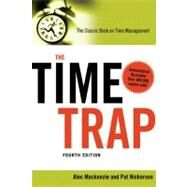 Time Trap : The Classic Book on Time Management by MacKenzie, Alec, 9780814413388
