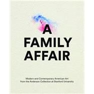 A Family Affair: Modern and Contemporary American Art from the Anderson Collection at Stanford University by Allen, Gwen (CON); Cateforis, David (CON); Hankins, Evelyn C. (CON); Hutton, Molly S. (CON); Joseph, Branden W. (CON), 9783791353388