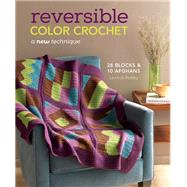 Reversible Color Crochet: A New Technique by Reddig, Laurinda, 9781620333389