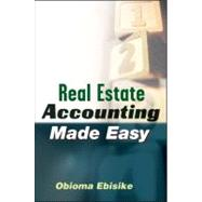Real Estate Accounting Made Easy by Ebisike, Obioma A., 9780470603390