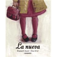 La Nueva / The New Girl by Duval, Élisabeth; Oriol, Elsa, 9789583043390
