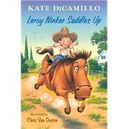 Leroy Ninker Saddles Up by DICAMILLO, KATEVAN DUSEN, CHRIS, 9780763663391