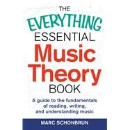 The Everything Essential Music Theory Book by Schonbrun, Marc, 9781440583391
