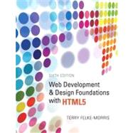 Web Development and Design Foundations with HTML5 by Felke-Morris, Terry, 9780132783392
