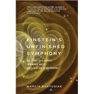 Einstein's Unfinished Symphony by Bartusiak, Marcia, 9780300223392