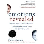 Emotions Revealed, Second Edition Recognizing Faces and Feelings to Improve Communication and Emotional Life by Ekman, Paul, Ph.D., 9780805083392