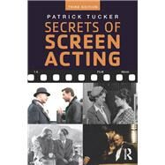 Secrets of Screen Acting by Tucker,Patrick, 9781138793392