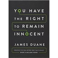 You Have the Right to Remain Innocent by Duane, James, 9781503933392