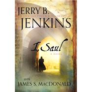 I, Saul by Jenkins, Jerry B.; MacDonald, James S. (CON), 9781617953392