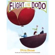 Flight of the Dodo by Brown, Peter, 9780316083393